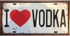 Ceduľa značka I love Vodka 30,5cm x 15,5cm Plechová tabuľa