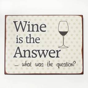 4009f11dfde La finesse Plechová ceduľa Wine is the answer